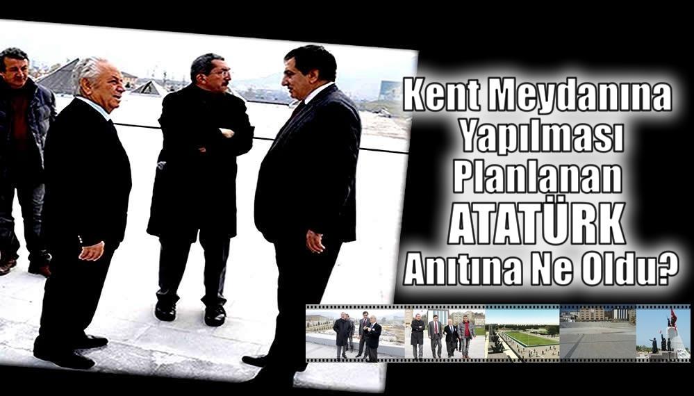 Atatürk Anıtı Yapılacaktı Ne Oldu?