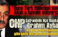 """CHP Safranbolu Başkanı """"Bu gün yediğin hurmalar gün gelir bir tarafını tırmalar"""