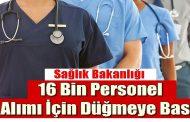 Sağlıkta 16 Bin Personel Alımı İçin Düğmeye Basıldı