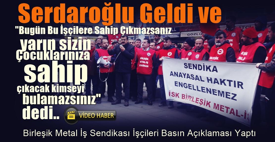 Birleşik Metal İş Sendika Başkanı Serdaroğlu