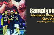 Abullayev Khayal Yine Dünya Şampiyonu