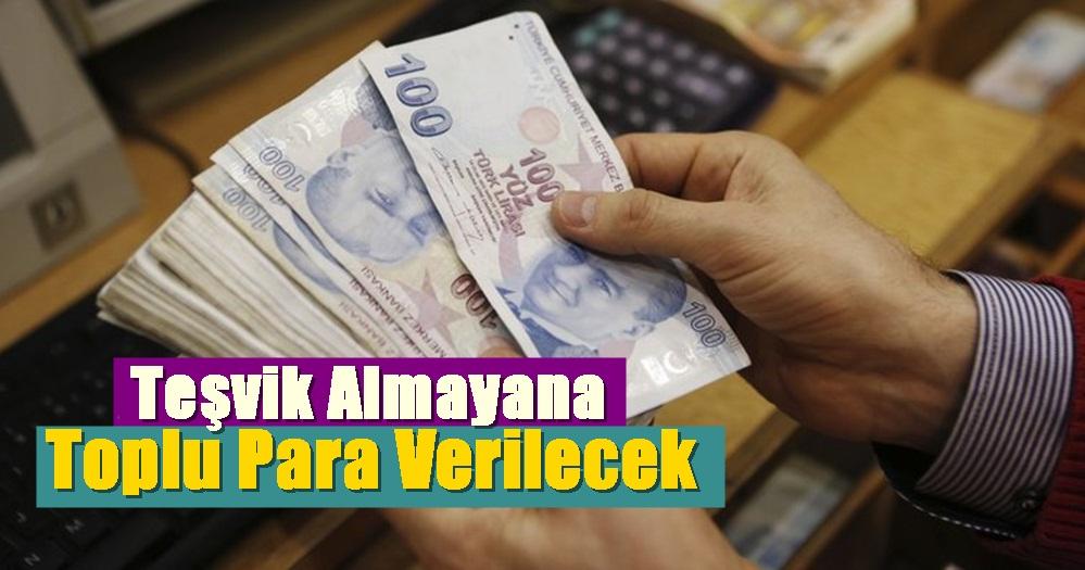 Teşvik Almayana,Toplu Para..