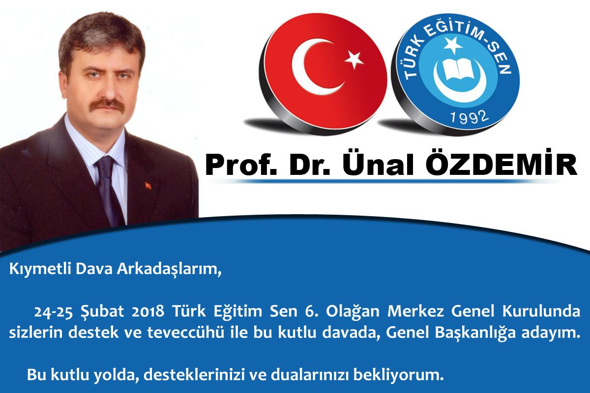 Prof. Dr. Ünal ÖZDEMİR Türk Eğitim Sen Genel Başkanlığı' na Aday