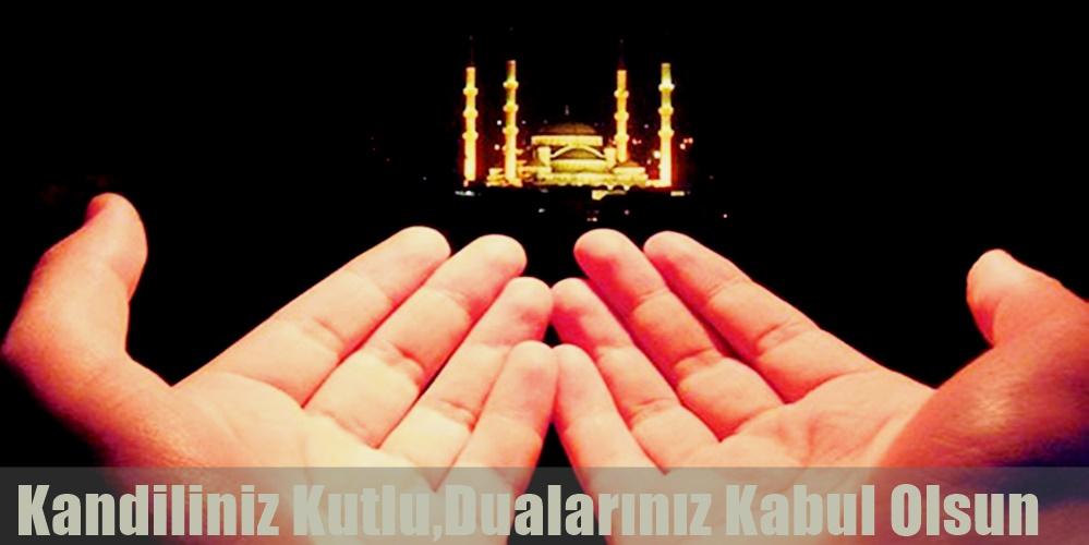 Kandiliniz Kutlu,Dualarınız Kabul, Olsun..