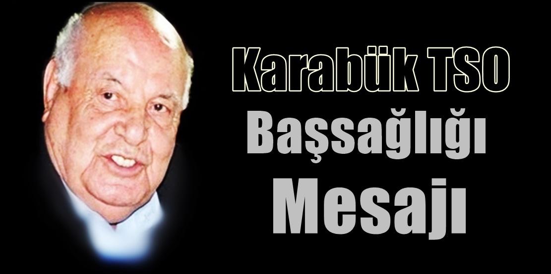 Karabük TSO Başsağlığı Mesajı Yayımladı