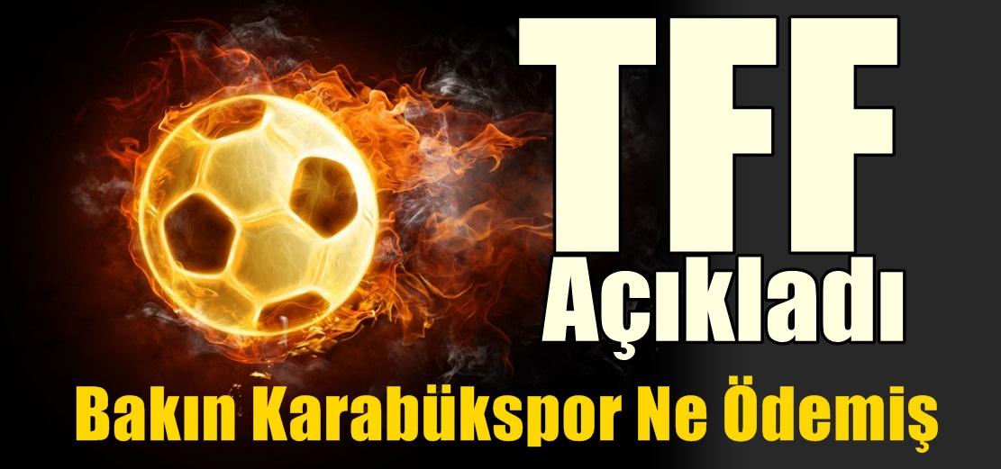 TFF Açıkladı,Karabükspor Ne Ödemiş ?