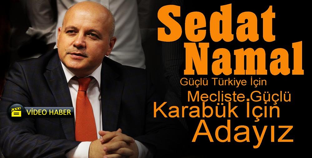 Sedat Namal Aday Adaylığını Resmen Açıkladı