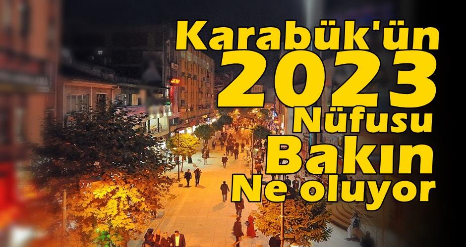 Karabük'ün 2023 de Nüfus Sayısı..