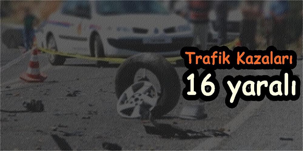 Peş peşe kazalar 16 yaralı...
