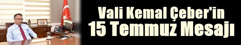 Vali Kemal Çeber'in 15 Temmuz Demokrasi ve Milli Birlik günü mesajı