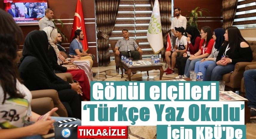 Gönül elçileri 'Türkçe Yaz Okulu' için KBÜ'De