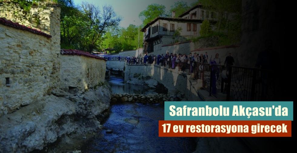 Akçasu'da 17 ev restorasyona giriyor.