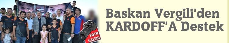 KARDOFF'a Başkan Vergili'den Destek