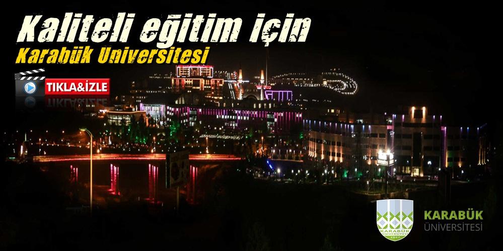 Kaliteli eğitim için Karabük Üniversitesi