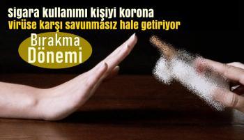 Sigara, Korona virüse karşı savunmasız bırakıyor