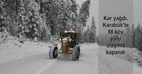 Karabük'te 98 köy yolu ulaşıma kapandı,