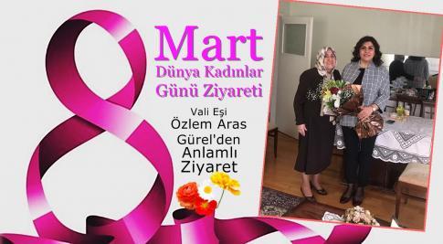 Özlem Aras Gürel'den 8 Mart Ziyareti