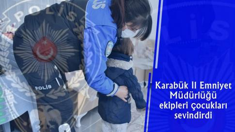 Karabük İl Emniyet Müdürlüğü Çocukları Sevindirdi