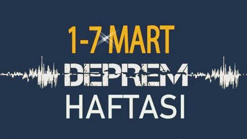 1-7 MART DEPREM HAFTASI