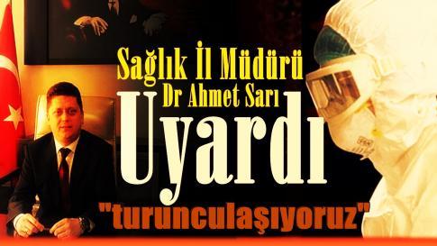 Sağlık İl Müdürü Dr. Ahmet Sarı Uyardı…!