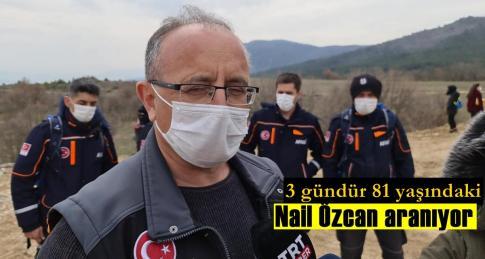 Nail Özcan'ı arama çalışmaları sürüyor