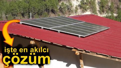 Elektrik hattı için istenilen ücreti fazla bulunca çareyi güneş enerjisinde buldu