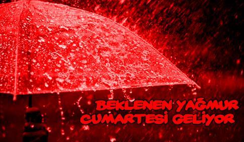 Meteoroloji'den beklenen haber! Yağış Cumartesi günü geliyor